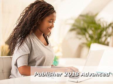 Certificate In Publisher 2013 Advanced Online Course