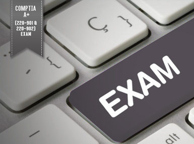 CompTIA A+ Technician Official Exams (220-901 and 220-902) Online Certificate Course