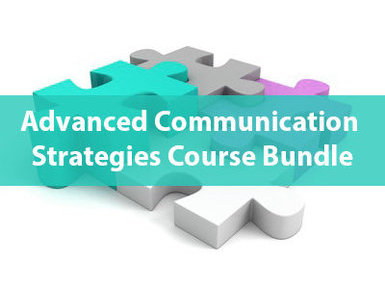 Ultimate Advanced Communication Strategies Training Online Bundle, 3 Certificate Courses